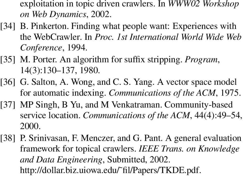 A vector space model for automatic indexing. Communications of the ACM, 1975. [37] MP Singh, B Yu, and M Venkatraman. Community-based service location.