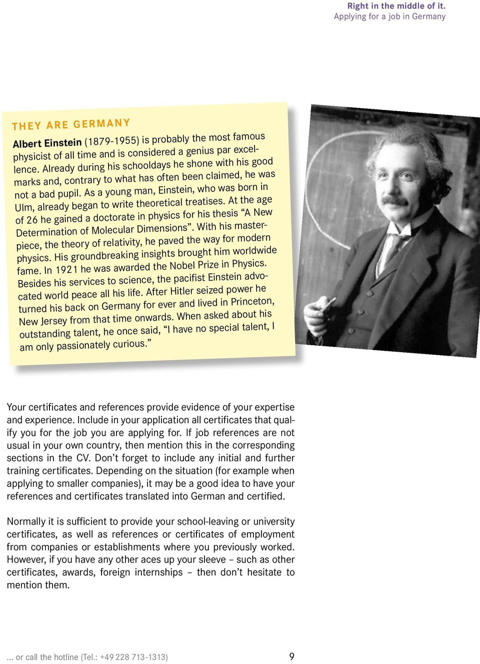 As a young man, Einstein, who was born in Ulm, already began to write theoretical treatises.
