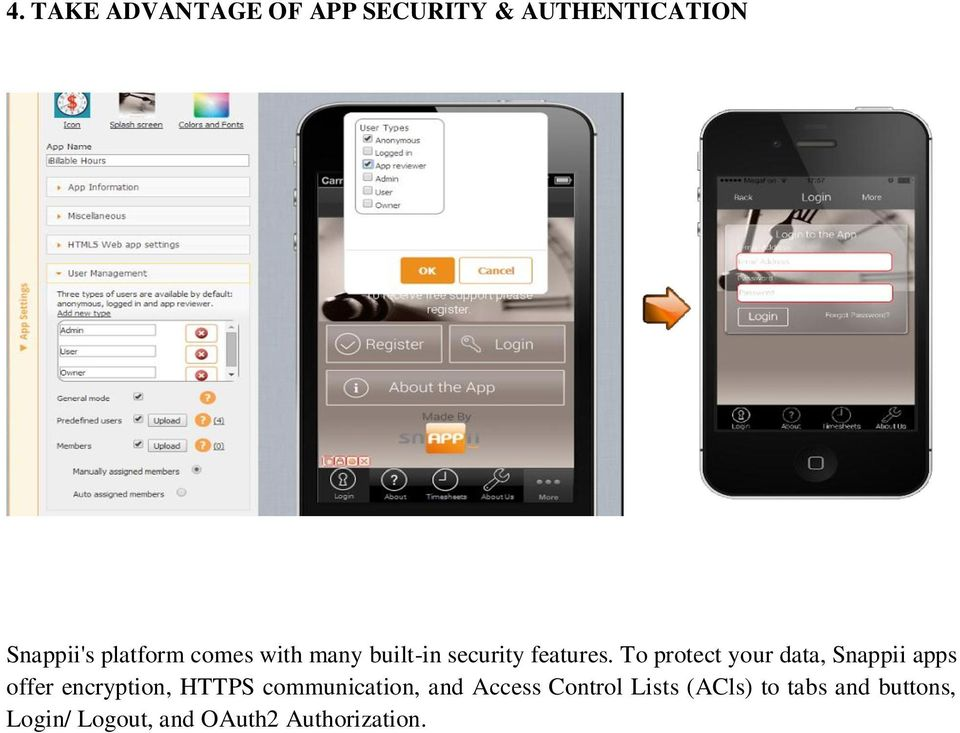 To protect your data, Snappii apps offer encryption, HTTPS