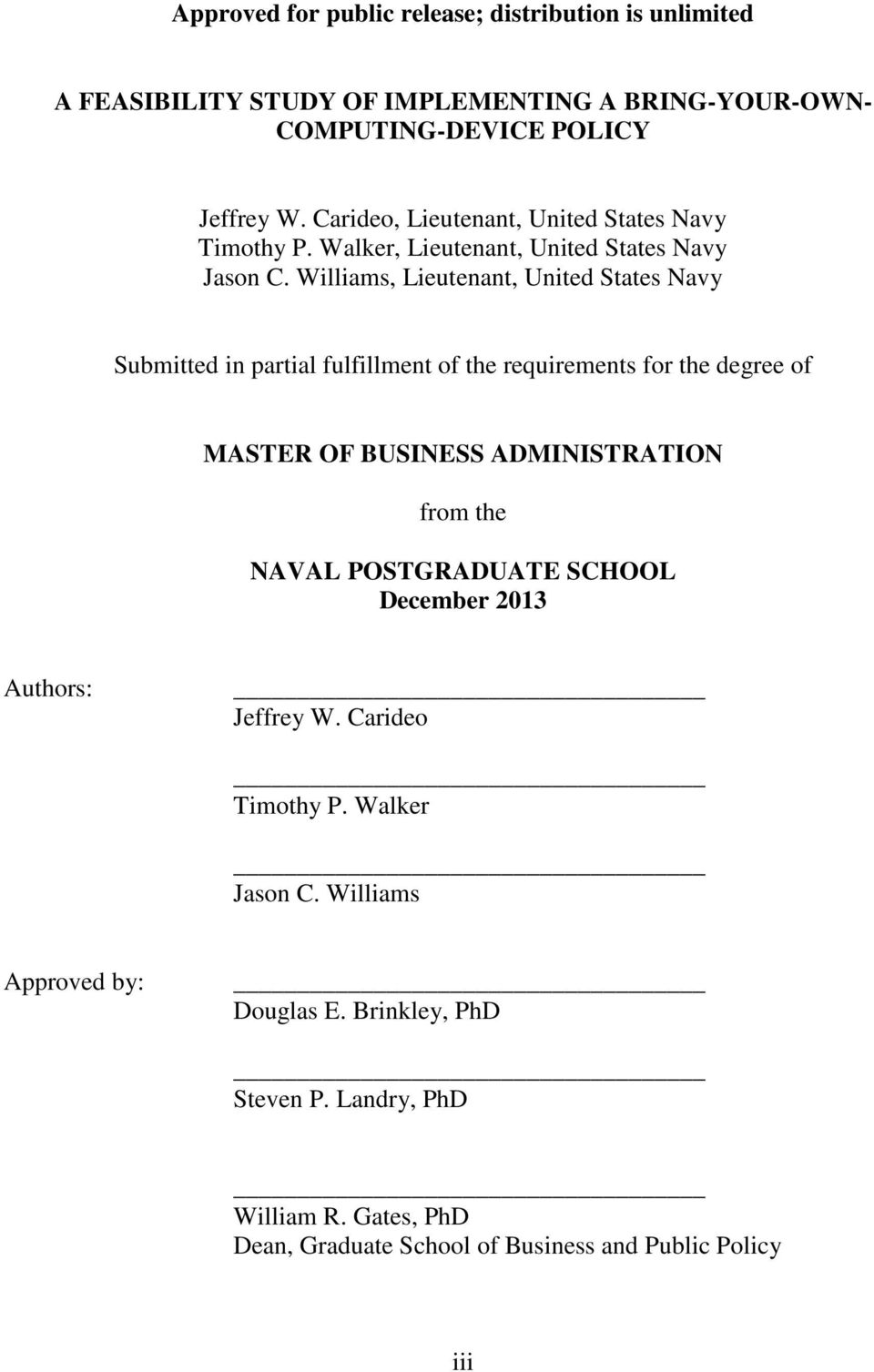 Williams, Lieutenant, United States Navy Submitted in partial fulfillment of the requirements for the degree of MASTER OF BUSINESS ADMINISTRATION from the