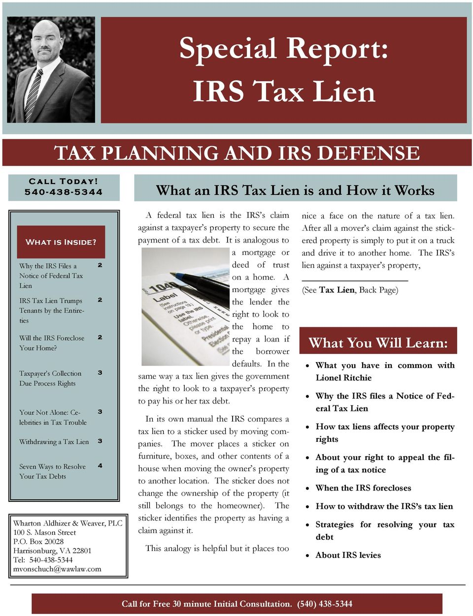 Taxpayer s Collection Due Process Rights Your Not Alone: Celebrities in Tax Trouble 2 2 2 3 3 Withdrawing a Tax Lien 3 Seven Ways to Resolve Your Tax Debts Wharton Aldhizer & Weaver, PLC 100 S.