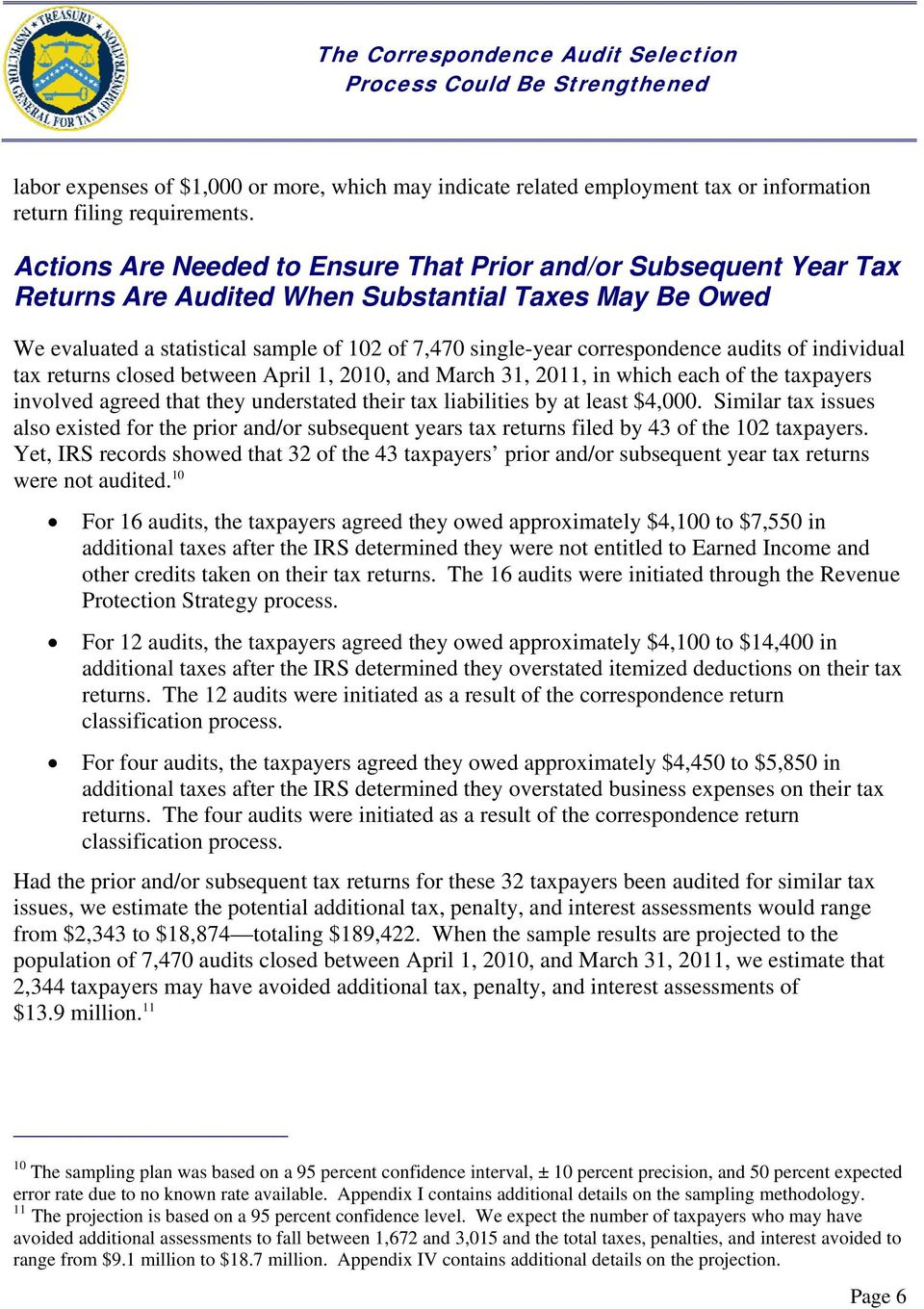 audits of individual tax returns closed between April 1, 2010, and March 31, 2011, in which each of the taxpayers involved agreed that they understated their tax liabilities by at least $4,000.
