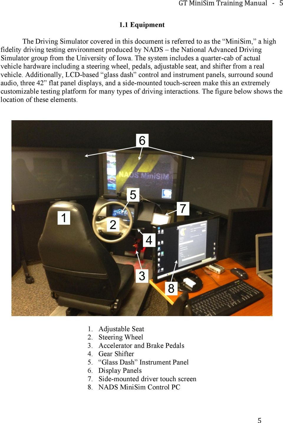 from the University of Iowa. The system includes a quarter-cab of actual vehicle hardware including a steering wheel, pedals, adjustable seat, and shifter from a real vehicle.