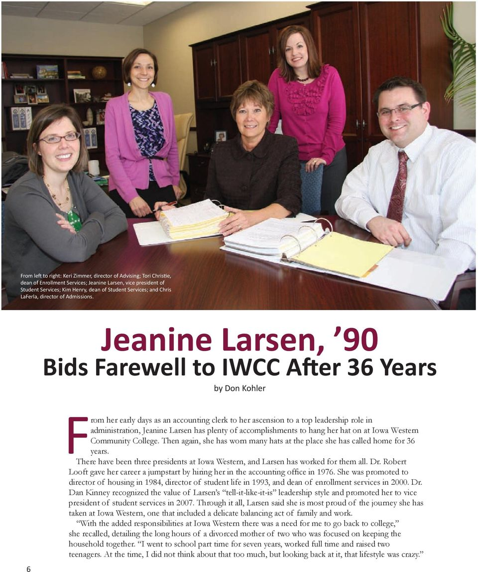 Jeanine Larsen, 90 Bids Farewell to IWCC A er 36 Years by Don Kohler 6 From her early days as an accounting clerk to her ascension to a top leadership role in administration, Jeanine Larsen has