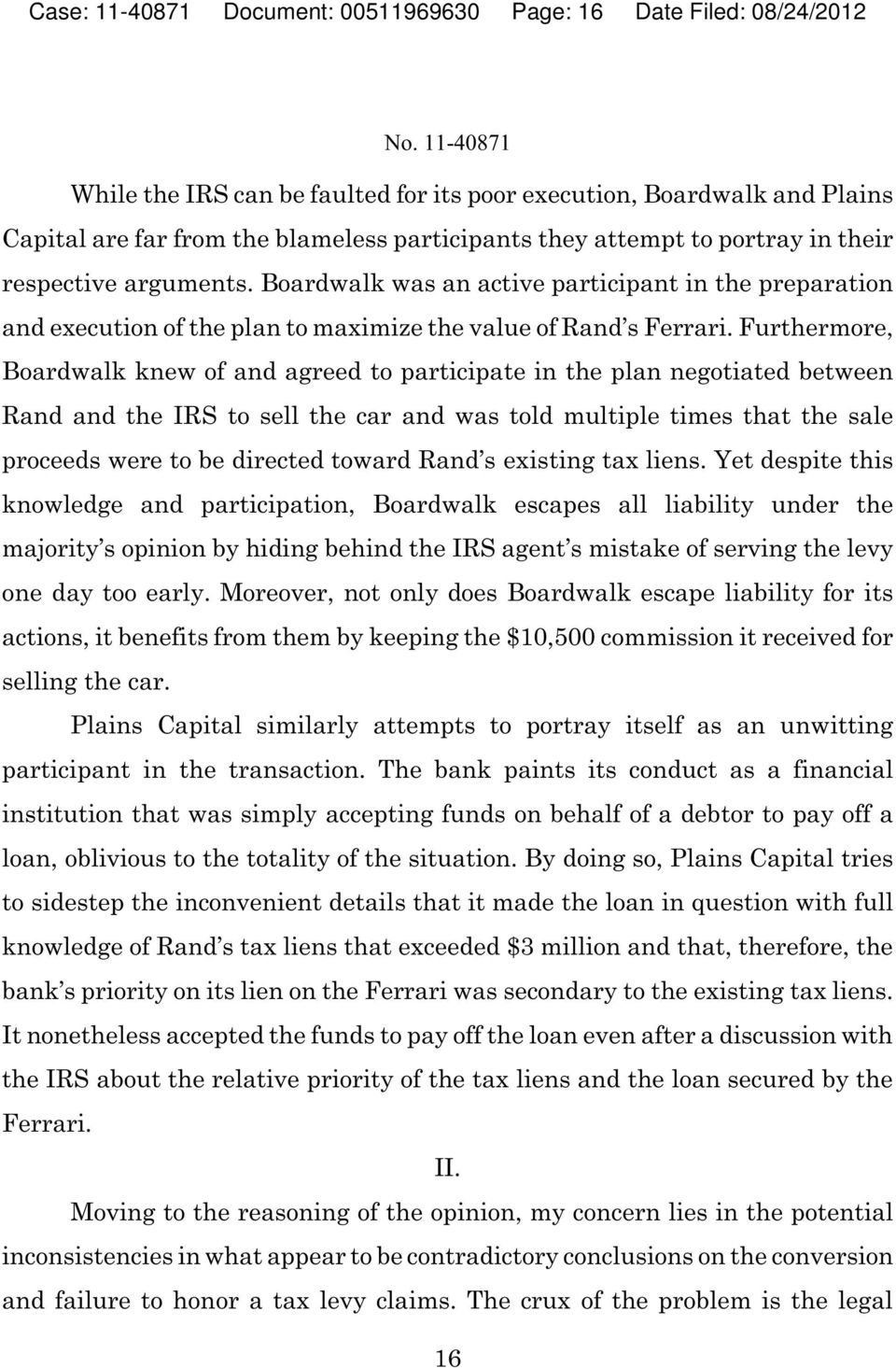 Furthermore, Boardwalk knew of and agreed to participate in the plan negotiated between Rand and the IRS to sell the car and was told multiple times that the sale proceeds were to be directed toward
