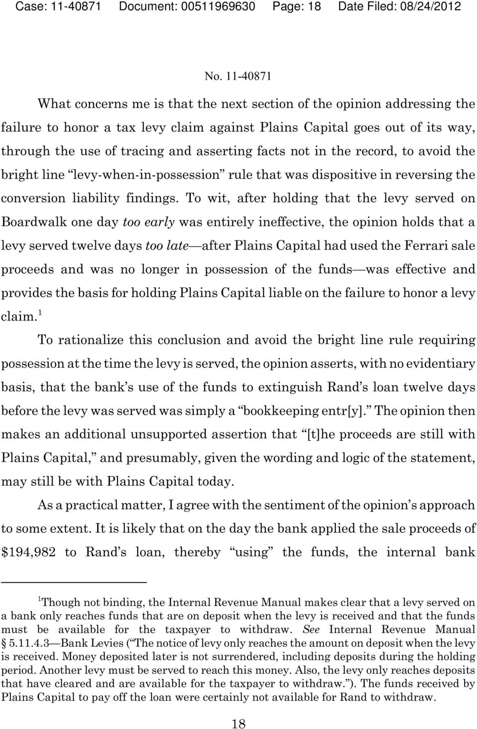 Capital goes out of its way, through the use of tracing and asserting facts not in the record, to avoid the bright line levy-when-in-possession rule that was dispositive in reversing the conversion