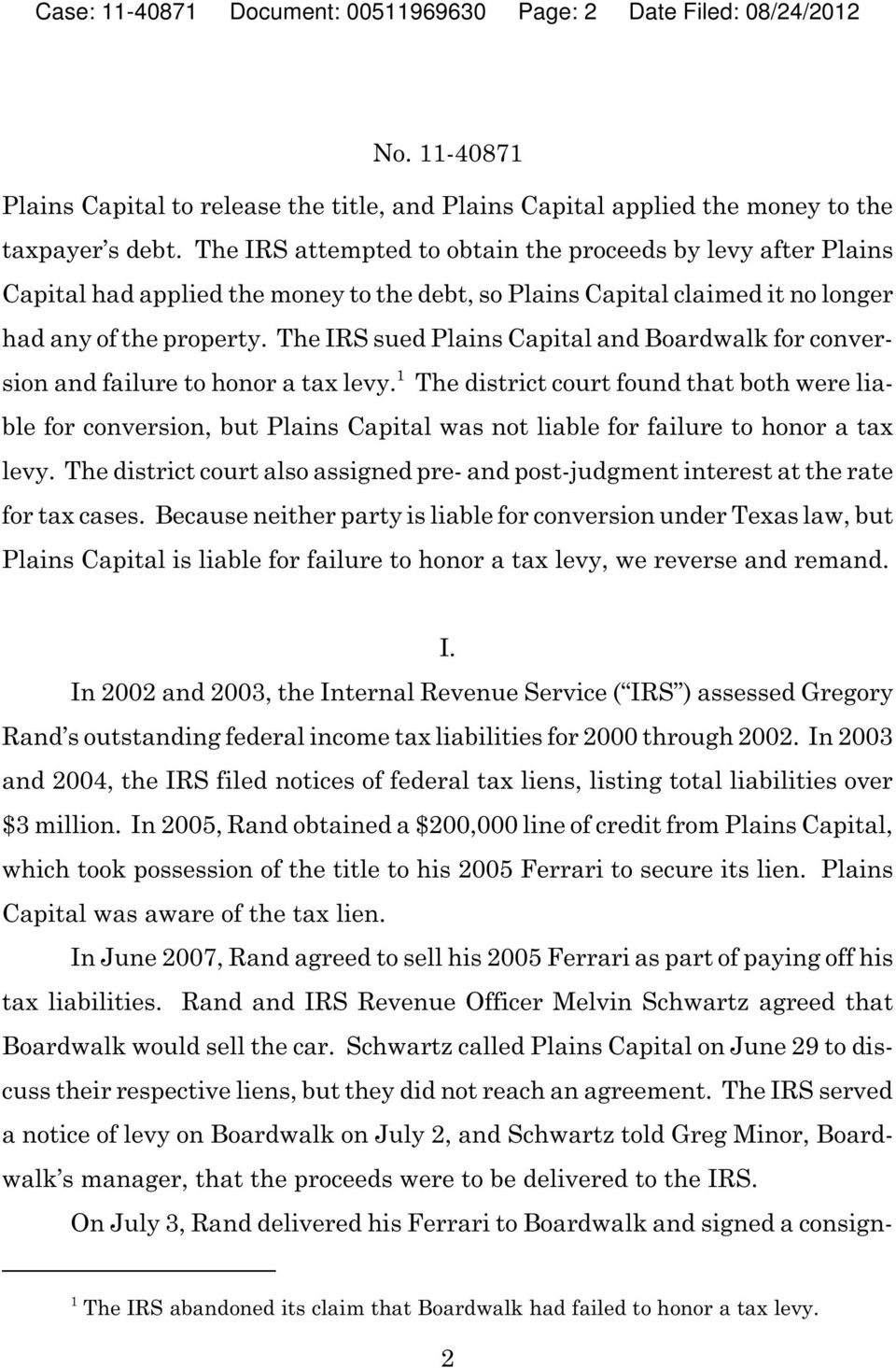 The IRS sued Plains Capital and Boardwalk for conver- 1 sion and failure to honor a tax levy.