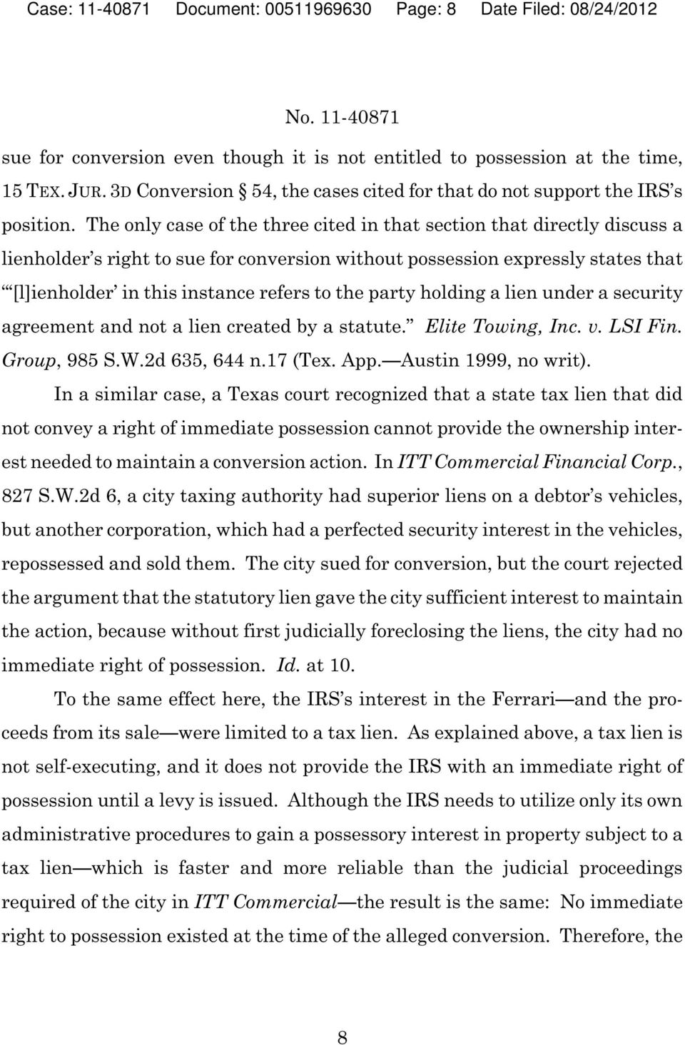 The only case of the three cited in that section that directly discuss a lienholder s right to sue for conversion without possession expressly states that [l]ienholder in this instance refers to the