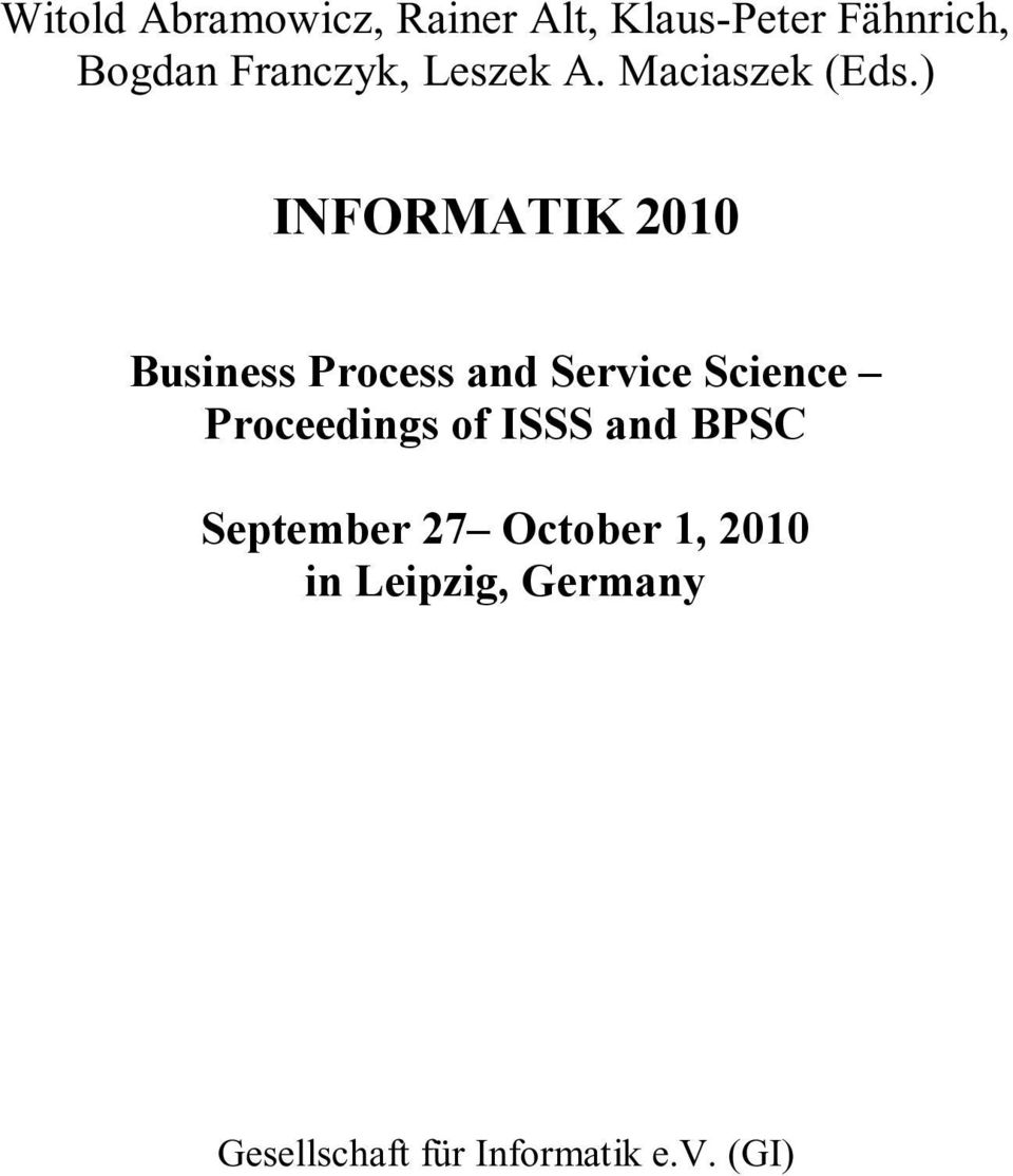 ) INFORMATIK 2010 Business Process and Service Science Proceedings