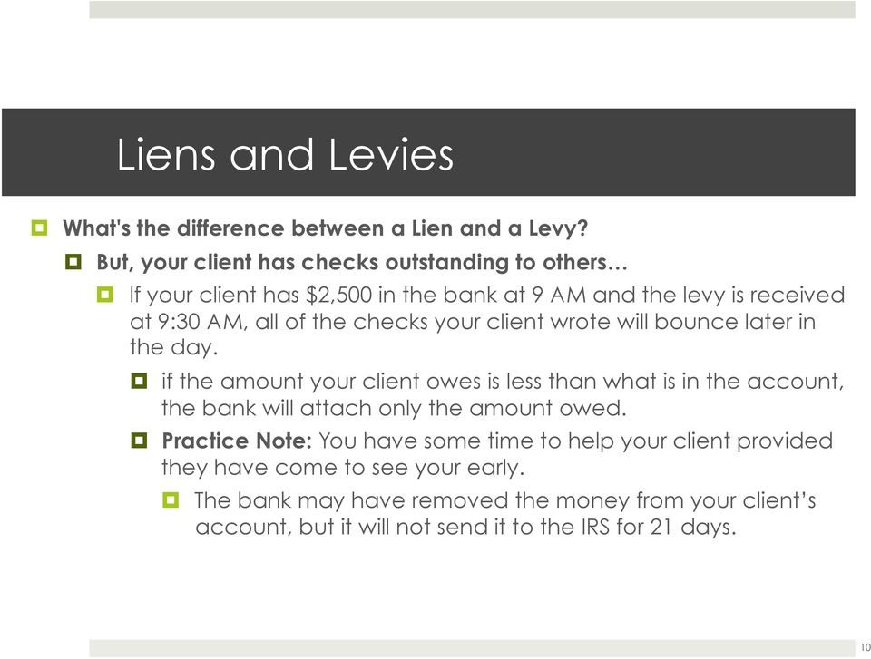 ! if the amount your client owes is less than what is in the account, the bank will attach only the amount owed.