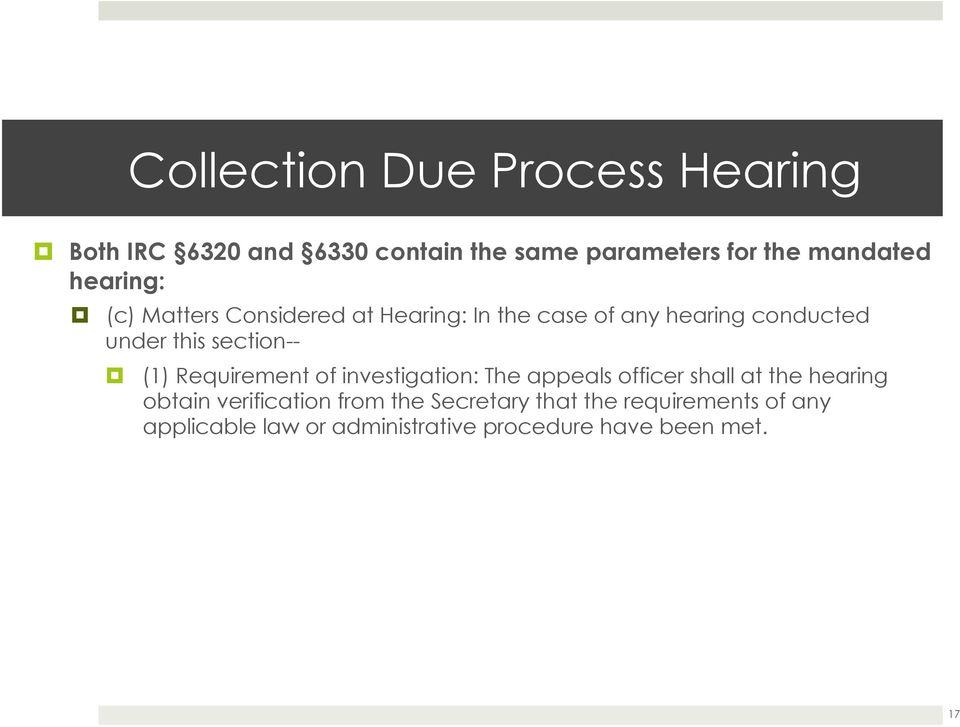 (c) Matters Considered at Hearing: In the case of any hearing conducted under this section--!