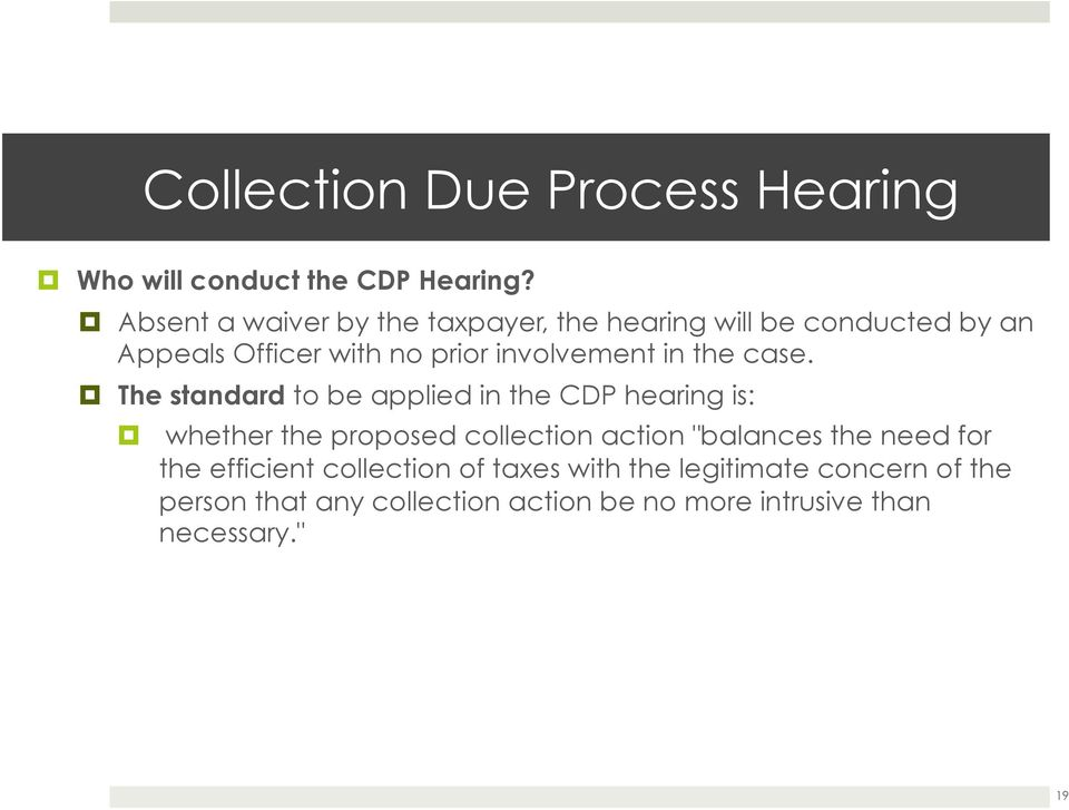 involvement in the case.! The standard to be applied in the CDP hearing is:!