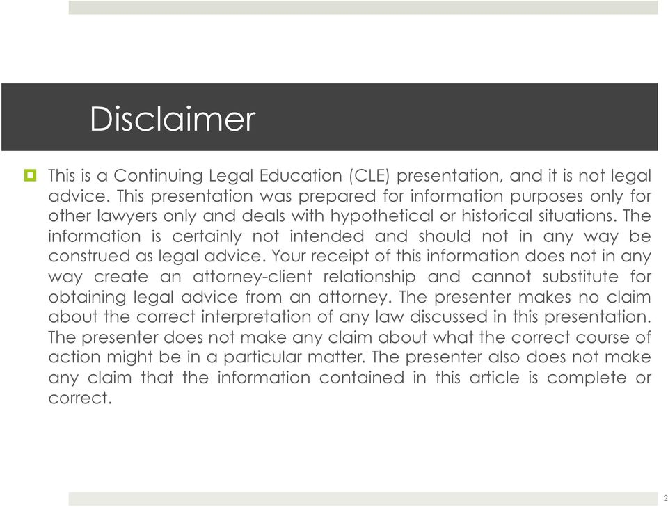 The information is certainly not intended and should not in any way be construed as legal advice.
