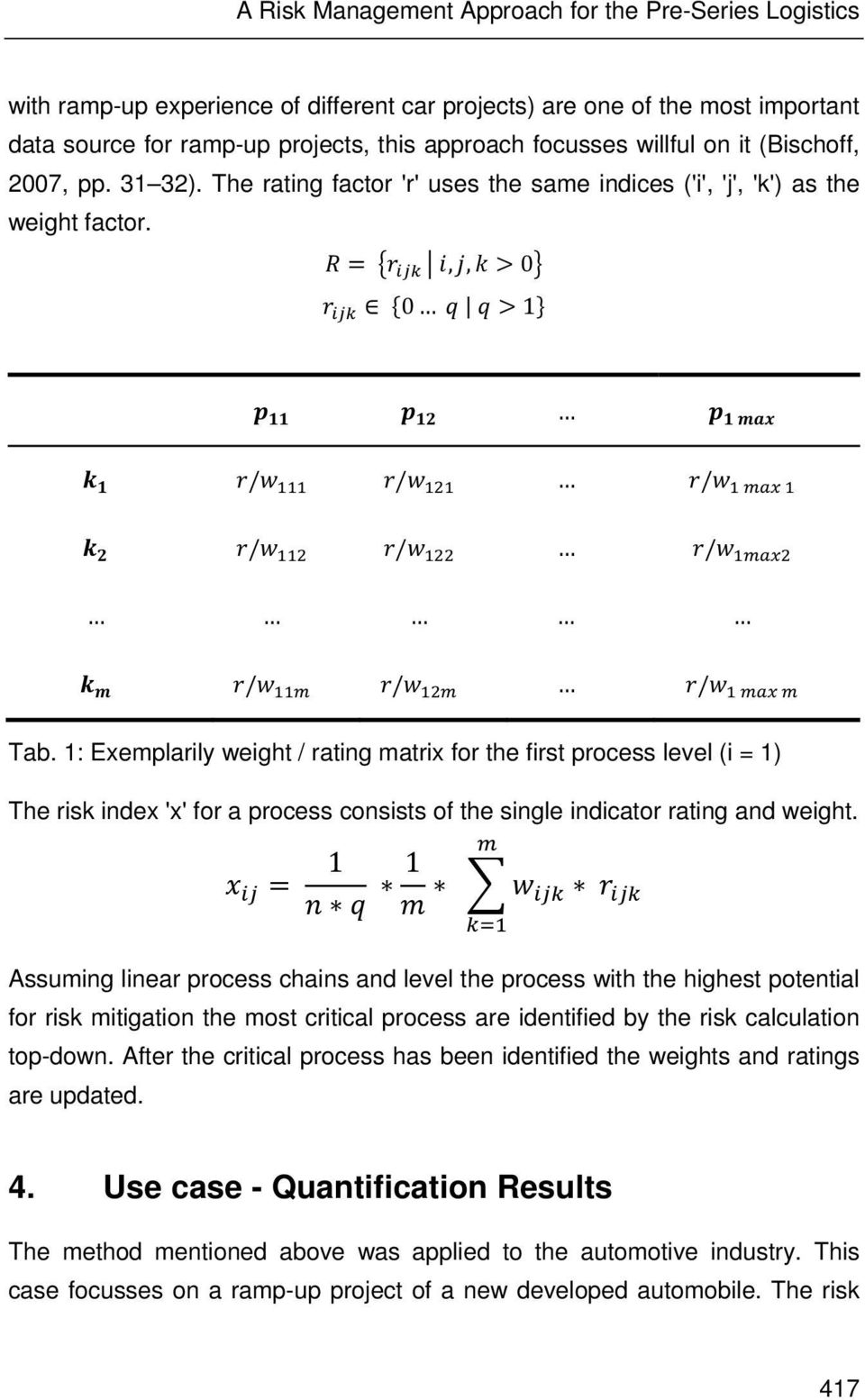 1: Exemplarily weight / rating matrix for the first process level (i = 1) The risk index 'x' for a process consists of the single indicator rating and weight.