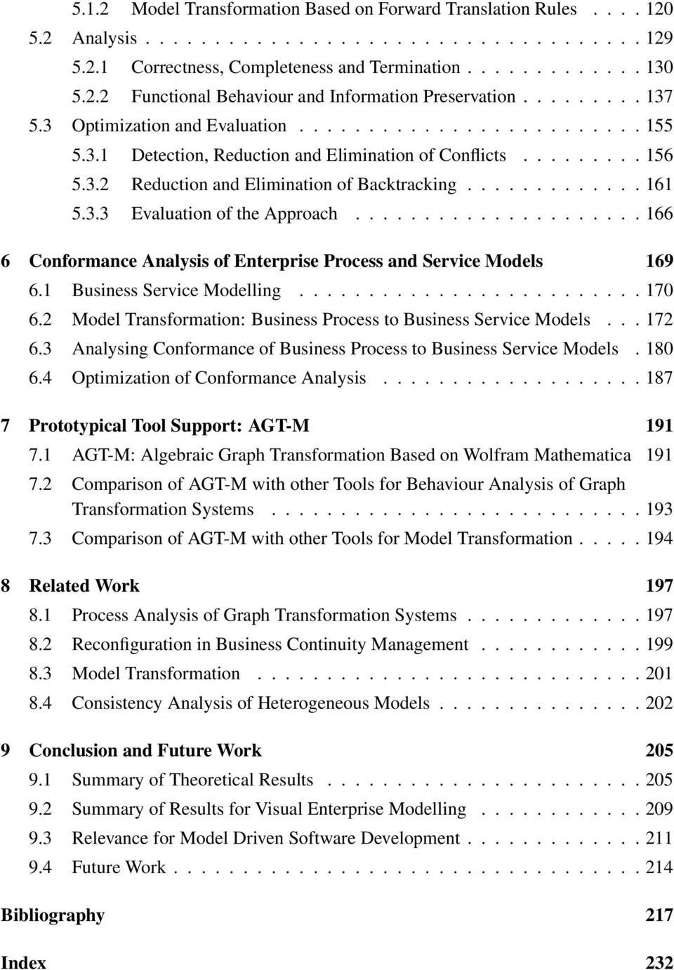3.3 Evaluation of the Approach..................... 166 6 Conformance Analysis of Enterprise Process and Service Models 169 6.1 Business Service Modelling......................... 170 6.