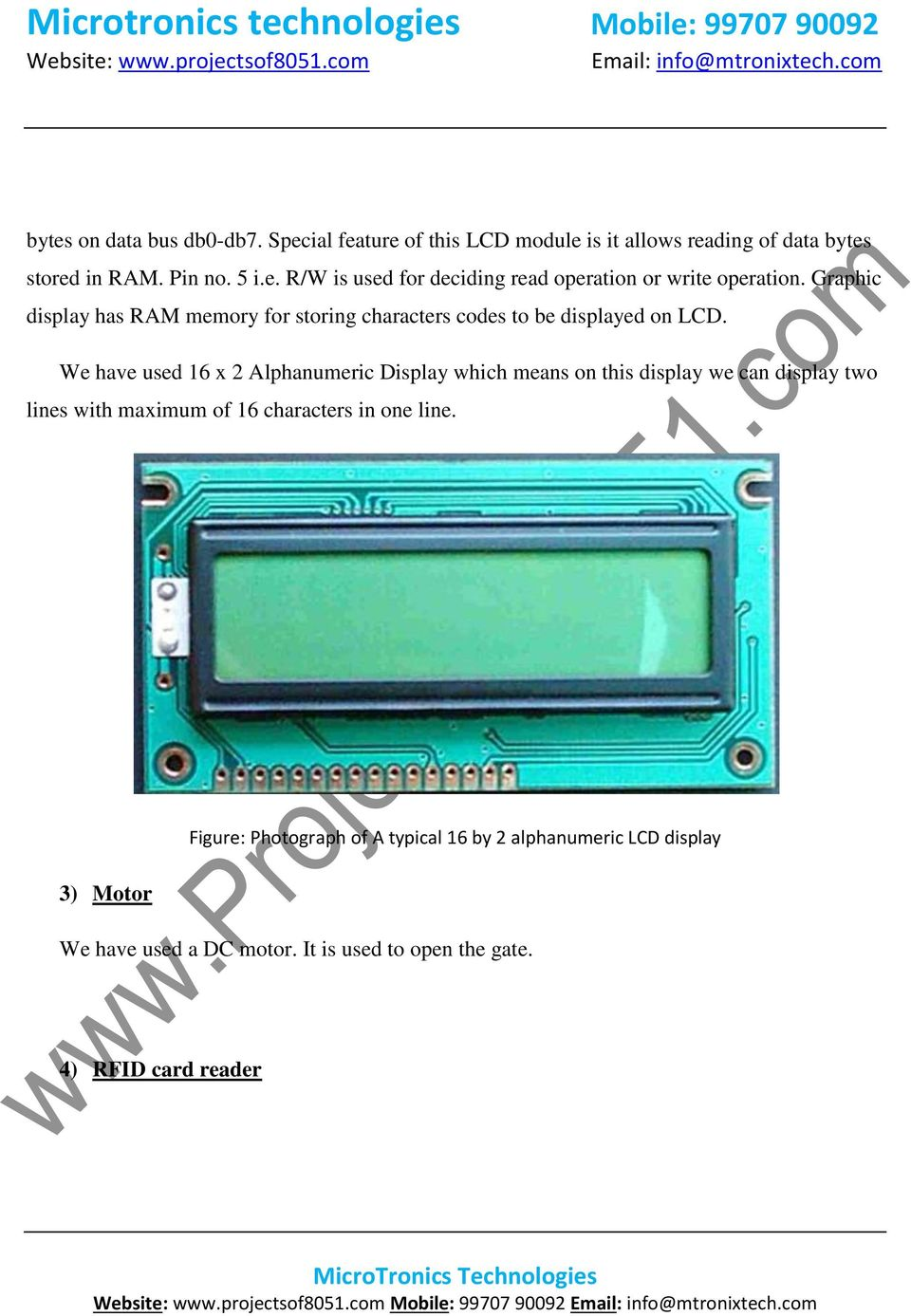 We have used 16 x 2 Alphanumeric Display which means on this display we can display two lines with maximum of 16 characters in one line.