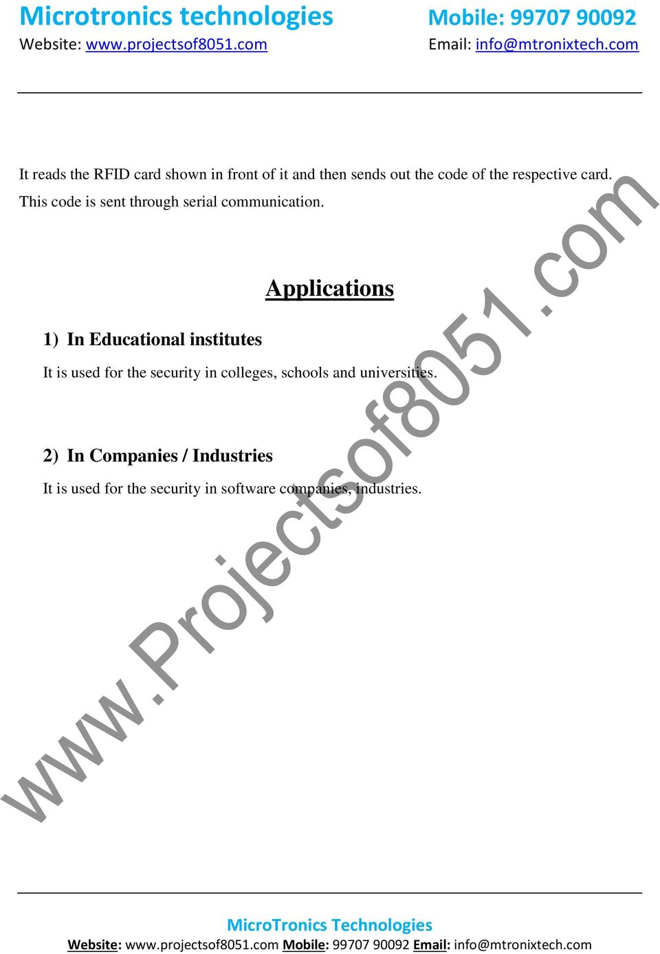 1) In Educational institutes Applications It is used for the security in colleges,