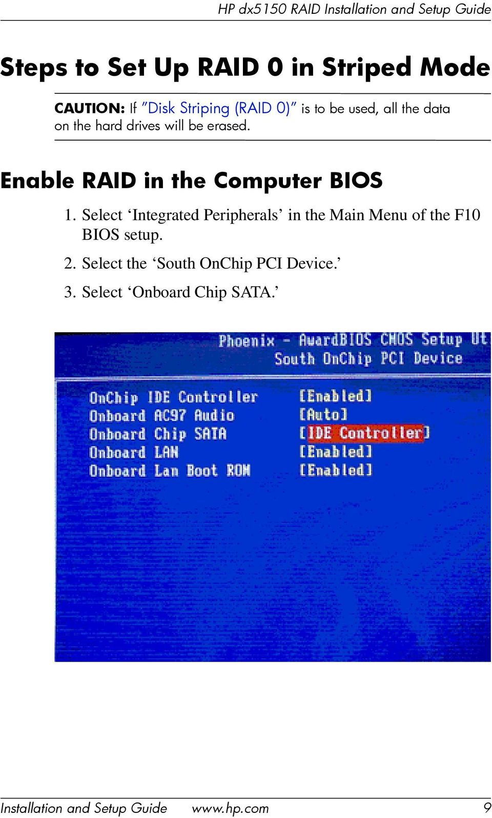 Enable RAID in the Computer BIOS 1.