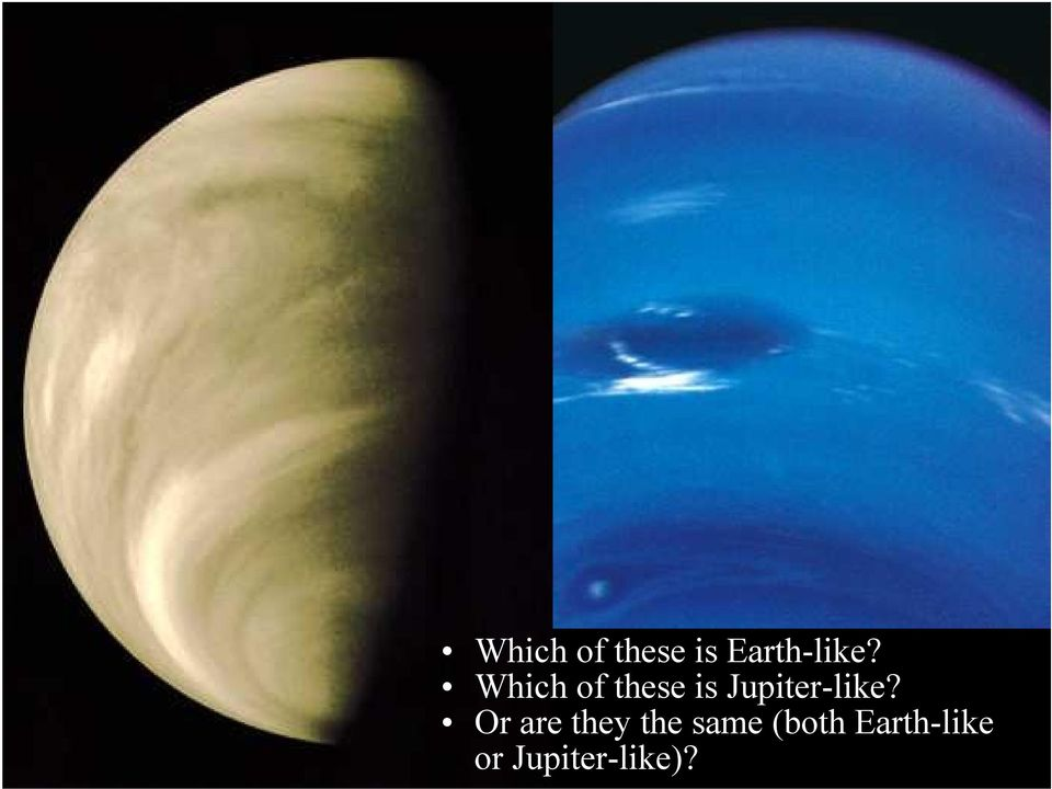 Which of these is Jupiter-like?