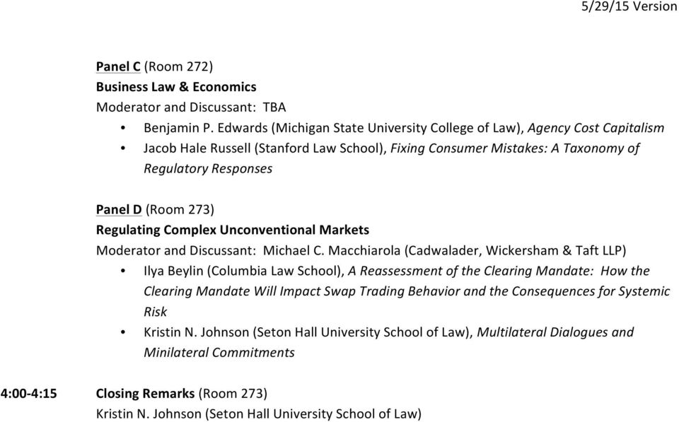 273) Regulating Complex Unconventional Markets Moderator and Discussant: Michael C.