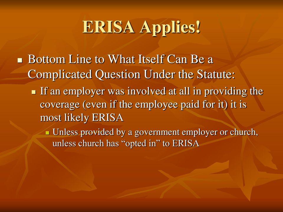 Statute: If an employer was involved at all in providing the coverage
