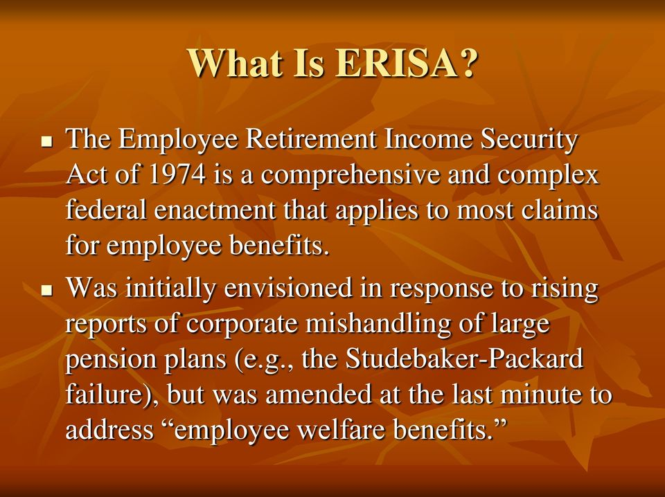 enactment that applies to most claims for employee benefits.