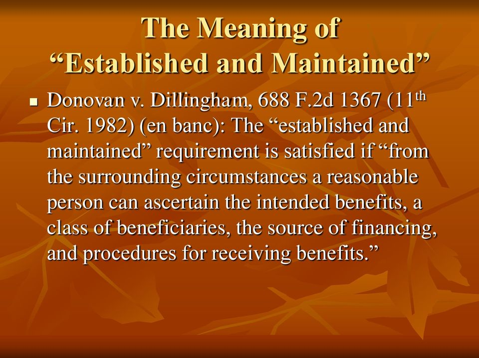 1982) (en banc): The established and maintained requirement is satisfied if from the