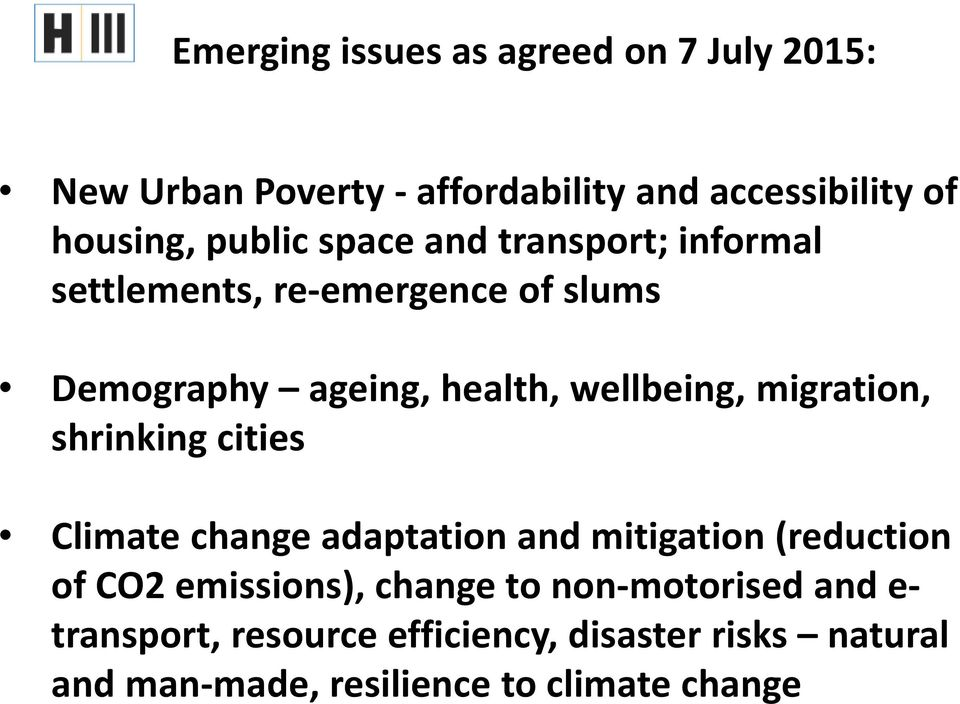 migration, shrinking cities Climate change adaptation and mitigation (reduction of CO2 emissions), change to