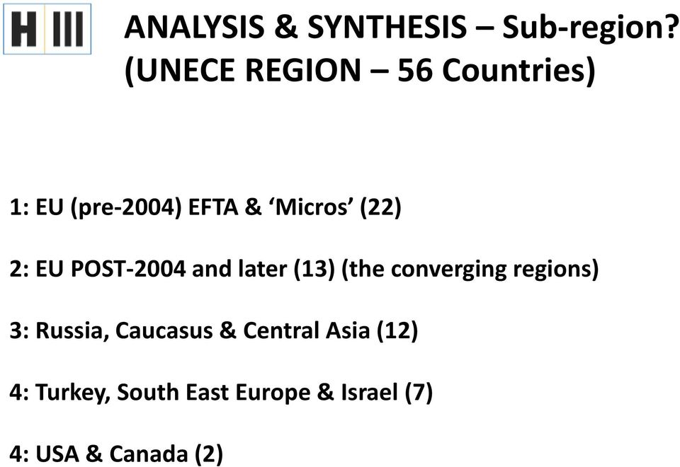 2: EU POST-2004 and later (13) (the converging regions) 3: