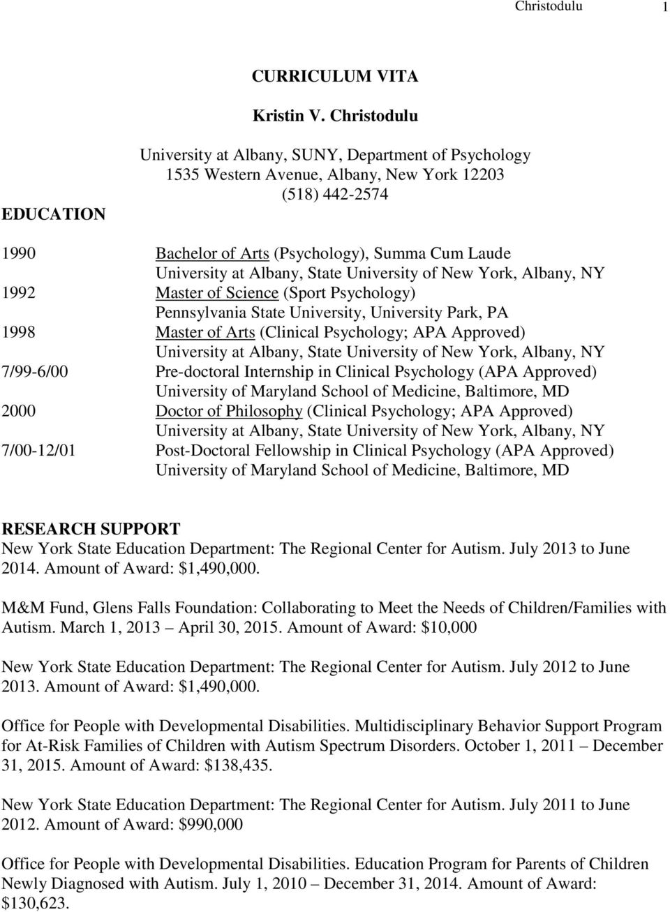 Albany, State University of New York, Albany, NY 1992 Master of Science (Sport Psychology) Pennsylvania State University, University Park, PA 1998 Master of Arts (Clinical Psychology; APA Approved)