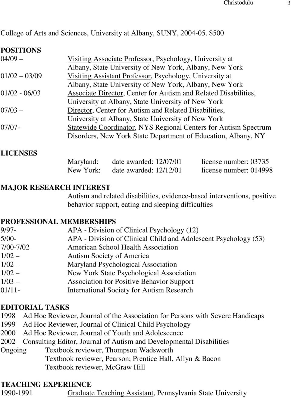 Albany, State University of New York, Albany, New York 01/02-06/03 Associate Director, Center for Autism and Related Disabilities, University at Albany, State University of New York 07/03 Director,