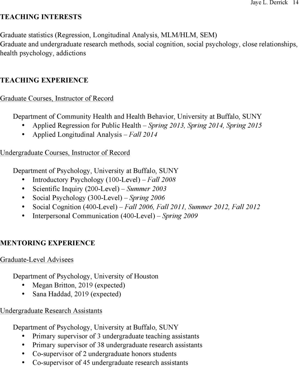 relationships, health psychology, addictions TEACHING EXPERIENCE Graduate Courses, Instructor of Record Department of Community Health and Health Behavior, University at Buffalo, SUNY Applied