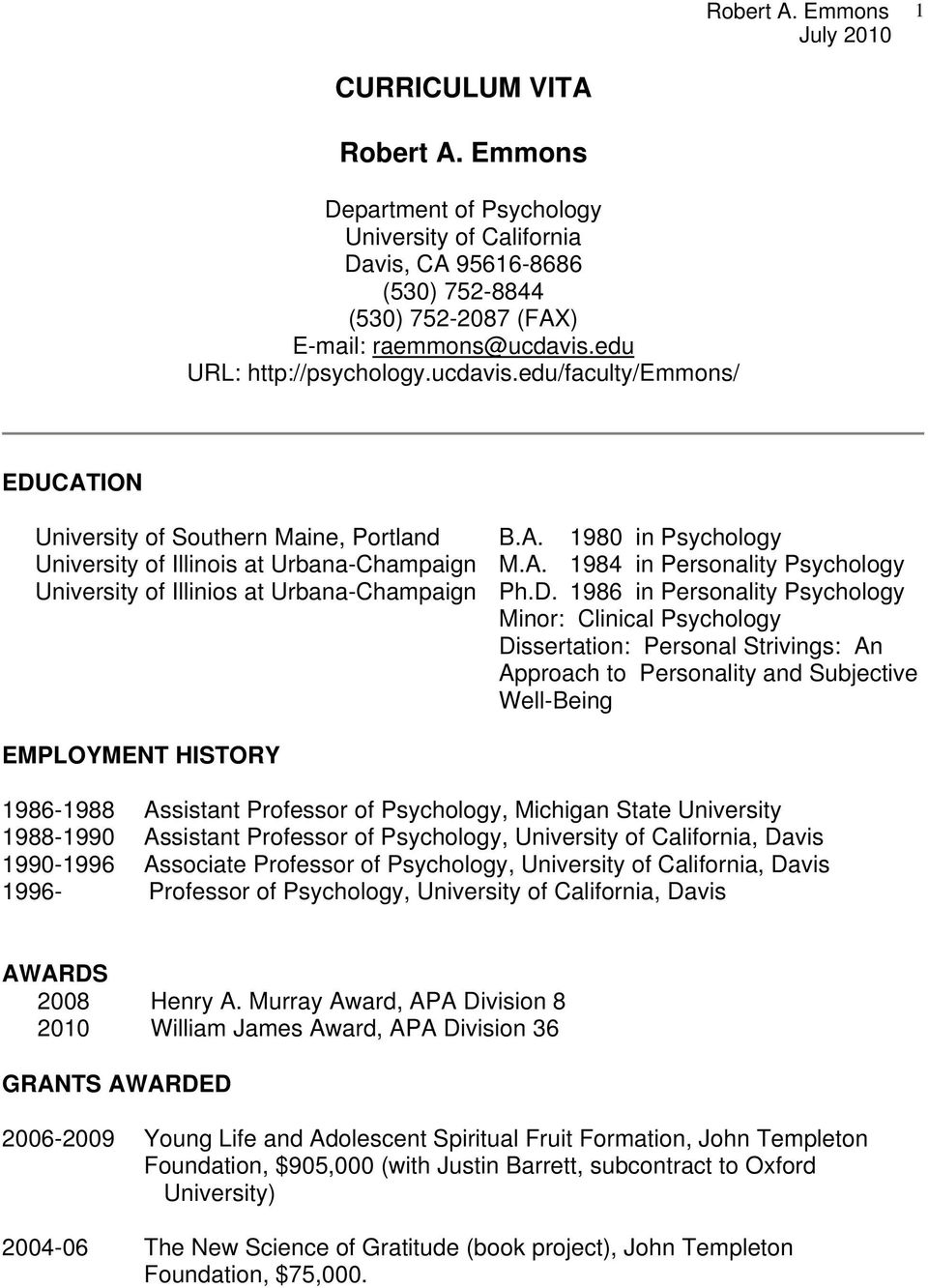 D. 1986 in Personality Psychology Minor: Clinical Psychology Dissertation: Personal Strivings: An Approach to Personality and Subjective Well-Being EMPLOYMENT HISTORY 1986-1988 Assistant Professor of