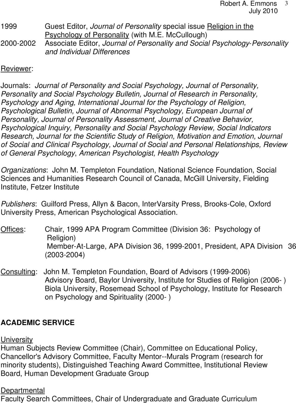 McCullough) 2000-2002 Associate Editor, Journal of Personality and Social Psychology-Personality and Individual Differences Reviewer: Journals: Journal of Personality and Social Psychology, Journal