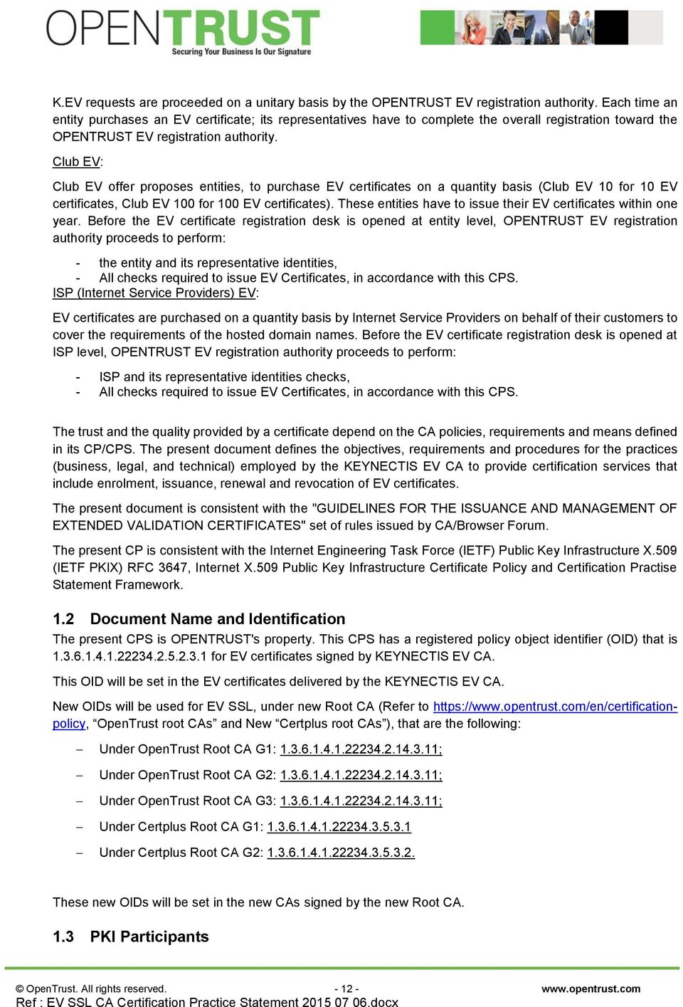 Club EV: Club EV offer proposes entities, to purchase EV certificates on a quantity basis (Club EV 10 for 10 EV certificates, Club EV 100 for 100 EV certificates).