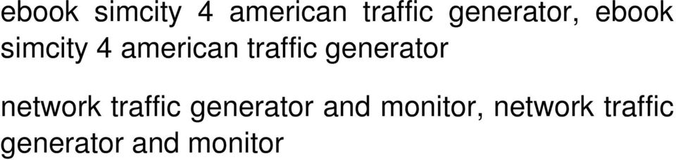 generator and monitor, network traffic