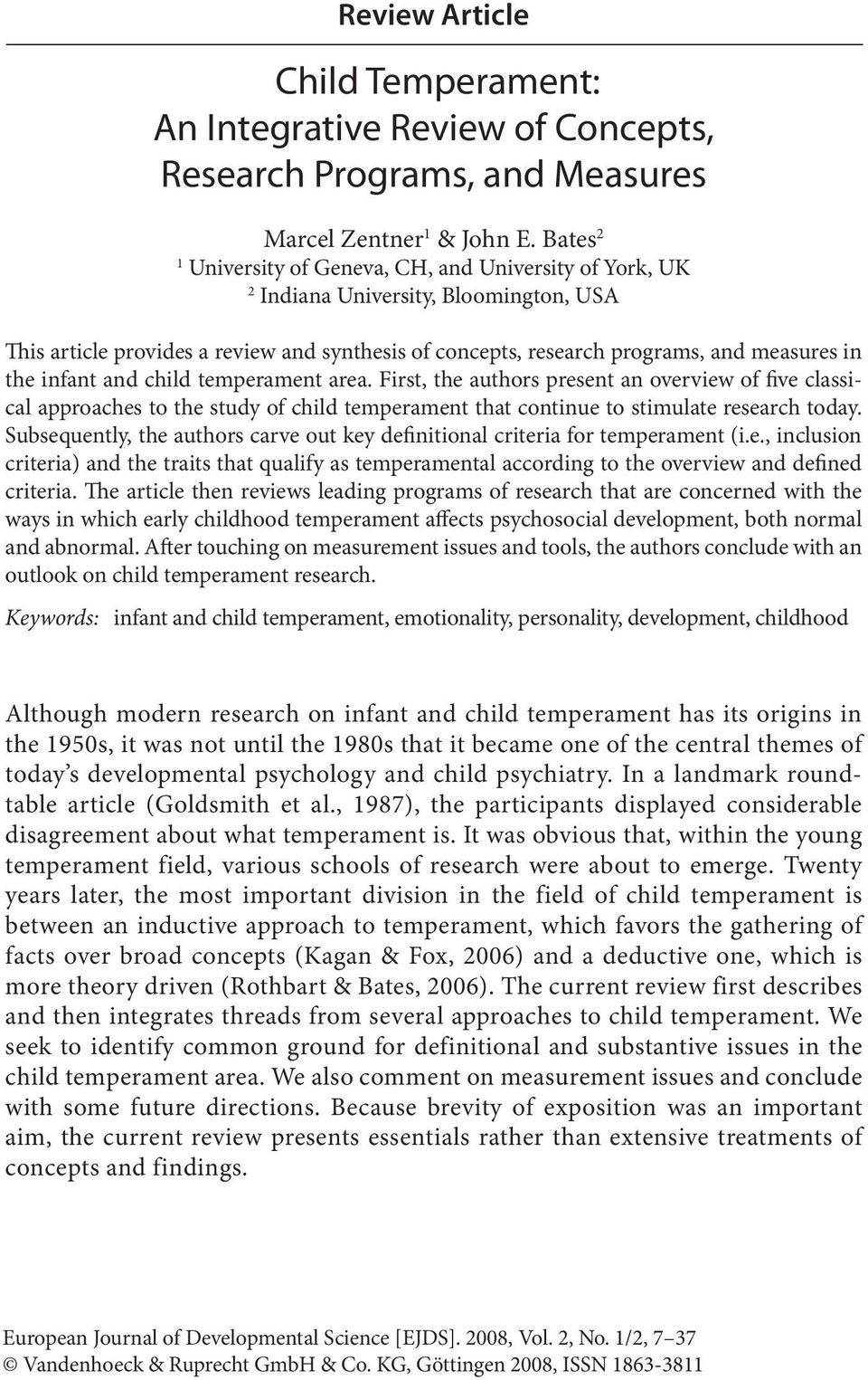 infant and child temperament area. First, the authors present an overview of five classical approaches to the study of child temperament that continue to stimulate research today.