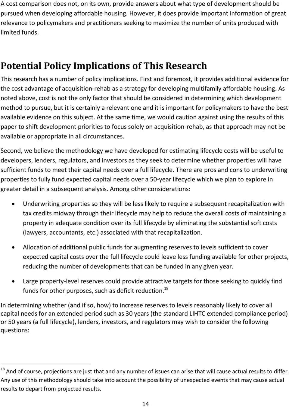 Potential Policy Implications of This Research This research has a number of policy implications.