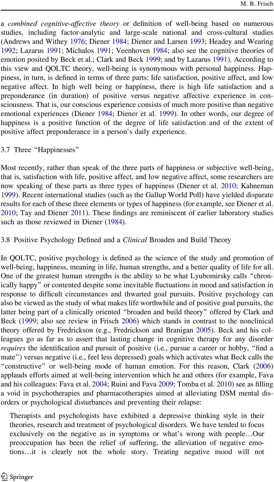 ; Clark and Beck 1999; and by Lazarus 1991). According to this view and QOLTC theory, well-being is synonymous with personal happiness.