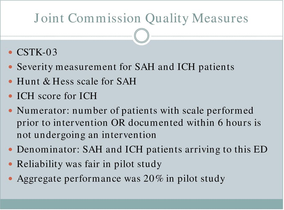 intervention OR documented within 6 hours is not undergoing an intervention Denominator: SAH and ICH