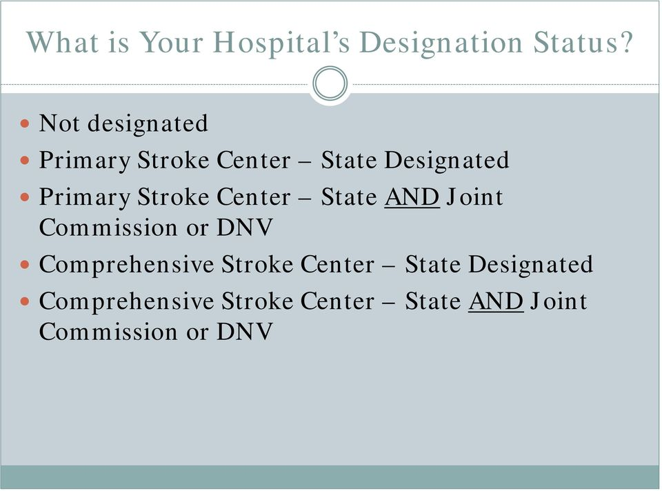Stroke Center State AND Joint Commission or DNV Comprehensive