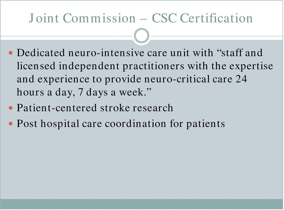 experience to provide neuro-critical care 24 hours a day, 7 days a week.