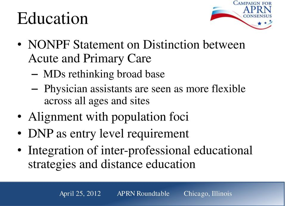 all ages and sites Alignment with population foci DNP as entry level