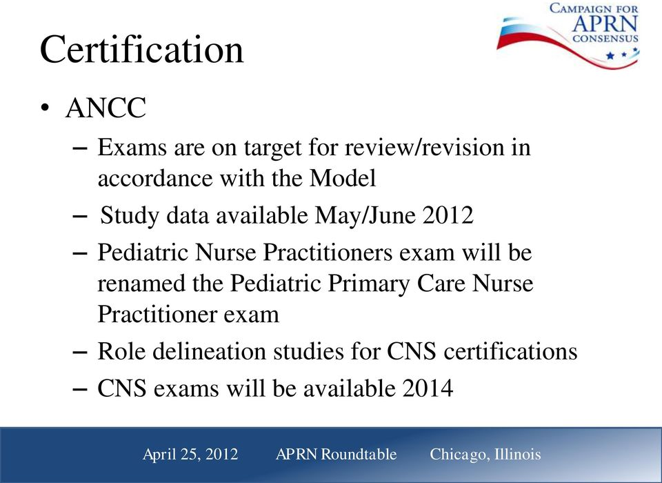 Practitioners exam will be renamed the Pediatric Primary Care Nurse