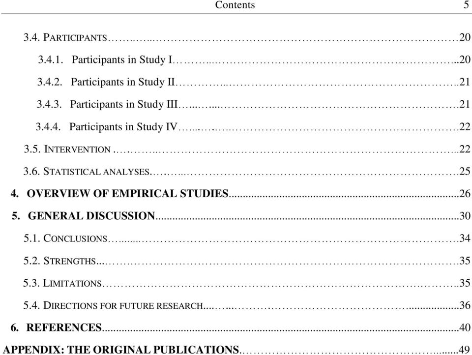 OVERVIEW OF EMPIRICAL STUDIES...26 5. GENERAL DISCUSSION...30 5.1. CONCLUSIONS....34 5.2. STRENGTHS.....35 5.3. LIMITATIONS.