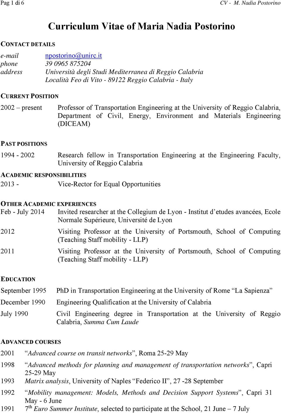 Civil, Energy, Environment and Materials Engineering (DICEAM) PAST POSITIONS 1994-2002 Research fellow in Transportation Engineering at the Engineering Faculty, ACADEMIC RESPONSIBILITIES 2013 -