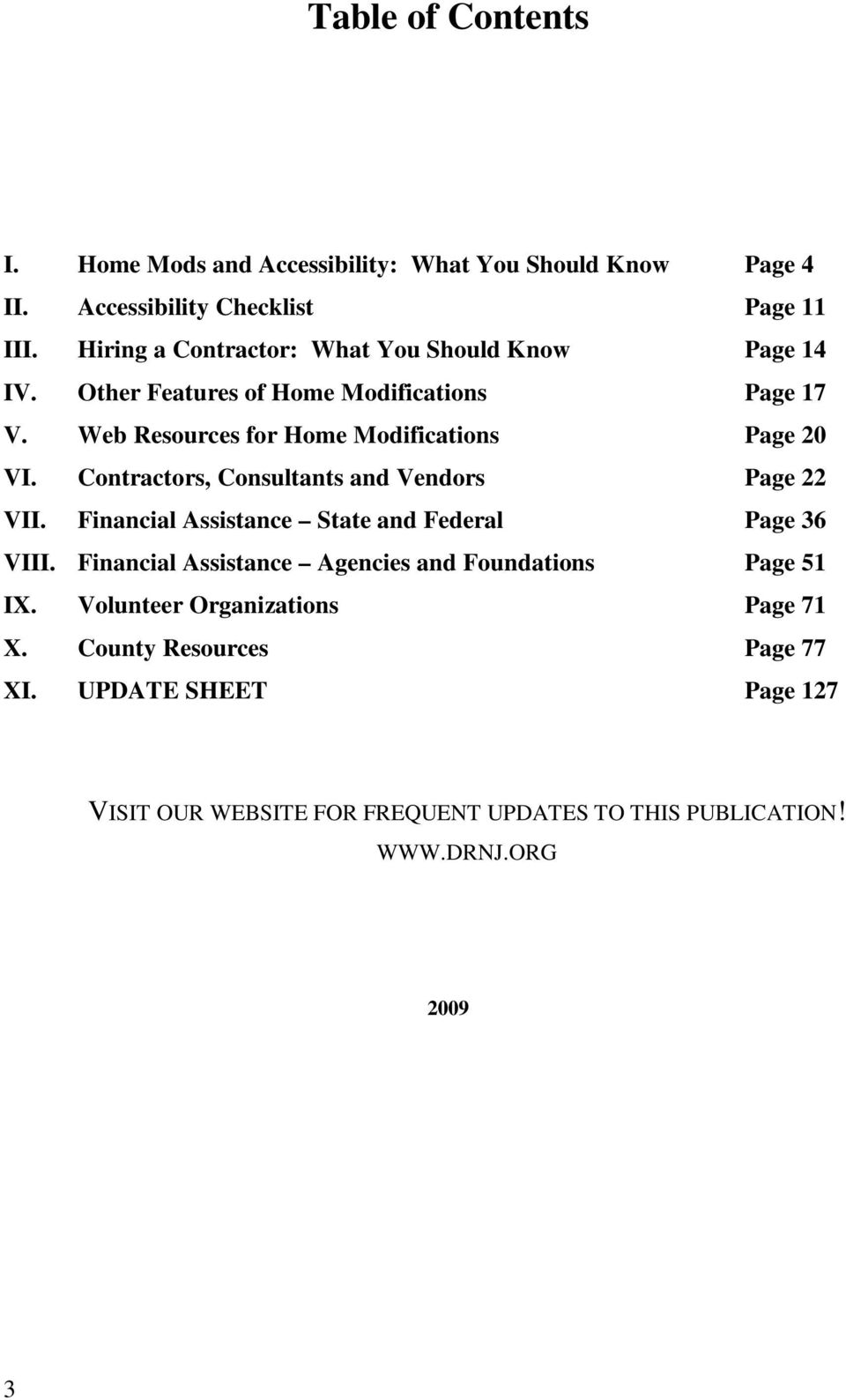 Web Resources for Home Modifications Page 20 VI. Contractors, Consultants and Vendors Page 22 VII.