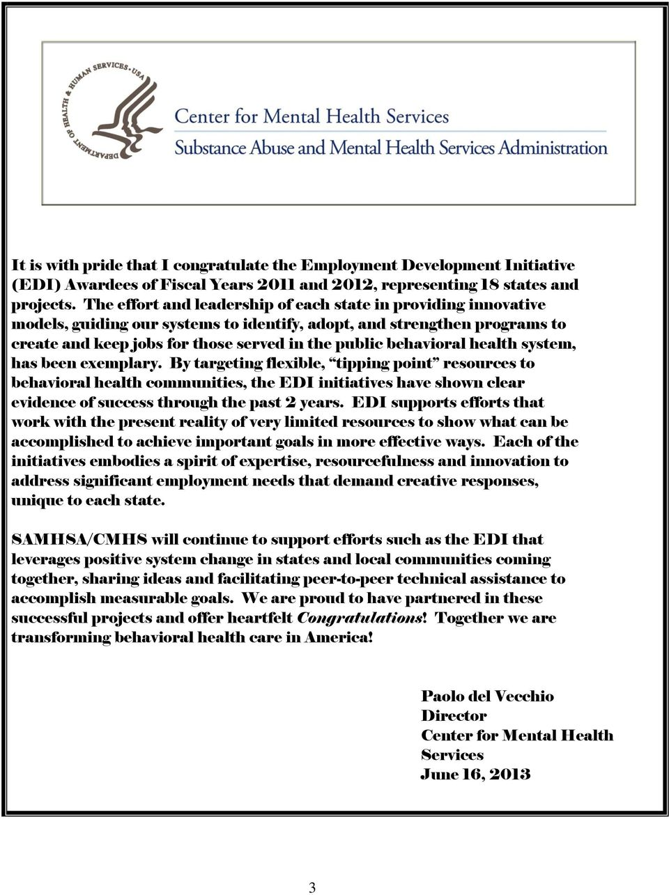 behavioral health system, has been exemplary.