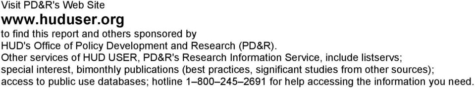 Other services of HUD USER, PD&R's Research Information Service, include listservs; special interest,