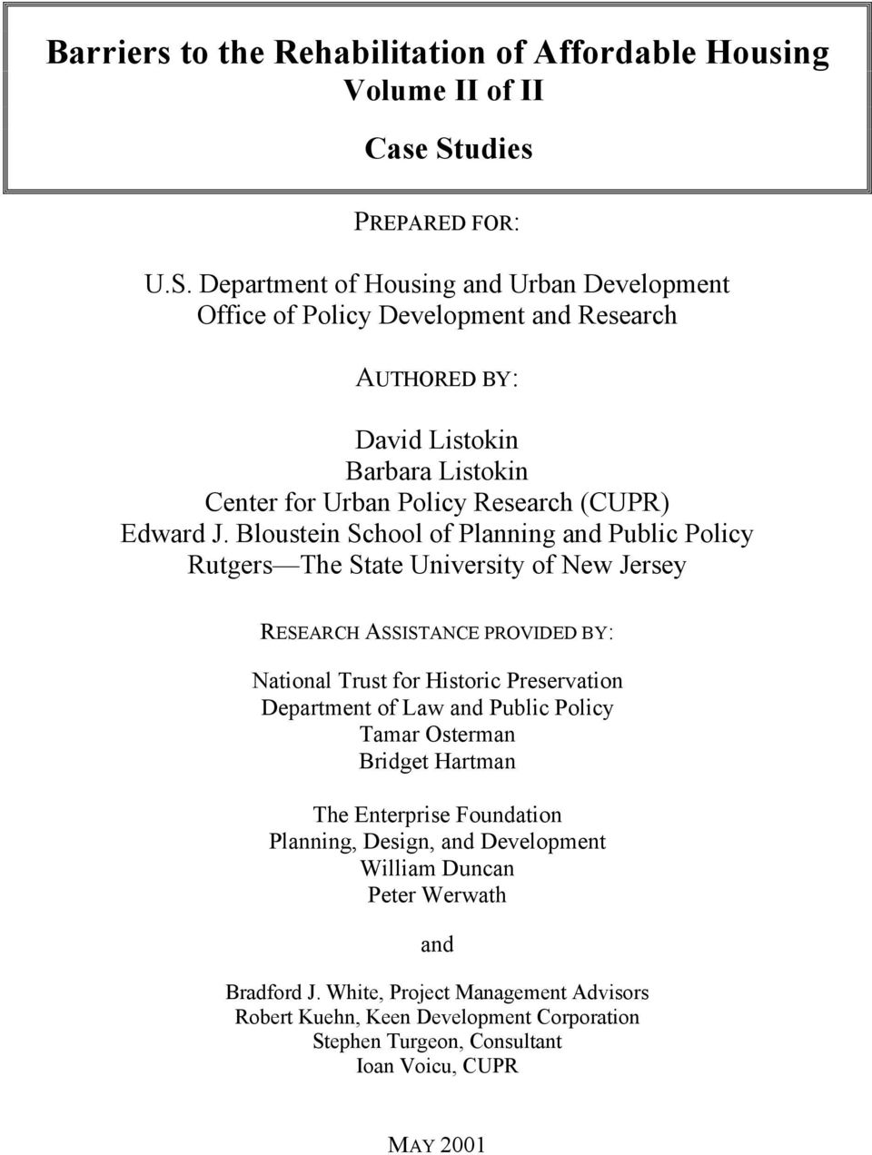 Department of Housing and Urban Development Office of Policy Development and Research AUTHORED BY: David Listokin Barbara Listokin Center for Urban Policy Research (CUPR) Edward J.